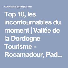 Top 10, les incontournables du moment | Vallée de la Dordogne Tourisme - Rocamadour, Padirac, Autoire, Loubressac, Carennac, Collonges-la-Rouge