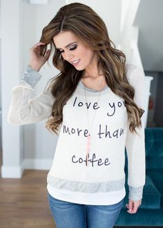 I Love You More Than Coffee Top Oat