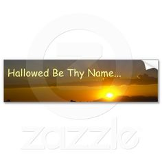 Hallowed Be Thy Name Bumper Sticker Sold 2 copies!  by Florals by Fred #zazzle #gift #photogift #christian #bible