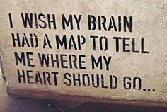 My brain needs a map..#quote