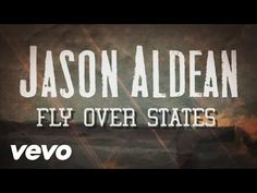 Jason Aldean   Fly Over States (Lyric Video)   YouTube
