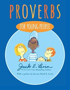 Proverbs for Young People by Jack E. Levin http://smile.amazon.com/dp/1481459457/ref=cm_sw_r_pi_dp_69hCwb018P0CC