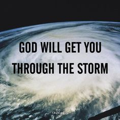 God will get you through the storm I Love The Lord, Gods Love, Son Quotes, Family Quotes, Religious Quotes, Spiritual Quotes, Bien Dit, Calming The Storm, He First Loved Us