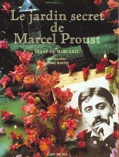 LE JARDIN SECRET DE MARCEL PROUST: MARGERIE, DIANE DE