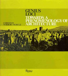 Genius+Loci:+Towards+a+Phenomenology+of+Architecture