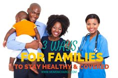 In partnership with United Healthcare, this post reviews 3 ways for your family to stay healthy and covered through the Afforable Care Act. (ObamaCare)