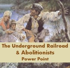 Power point: Underground Railroad and Abolitionists   $1.00 |Pinned from PinTo for iPad|