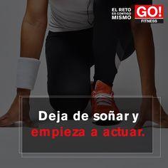 Deja de soñar y empieza a actuar. #gofitness #clasesgo #ejercicio #gym #fit #fuerza #flexibilidad #reto #motivate Go Fitness, I Can Do It, Motivation, How To Make, Frases, Flexibility, Strength, Exercises, Determination