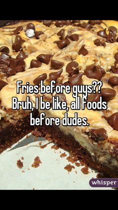 Fries before guys Food before all dudes!!!