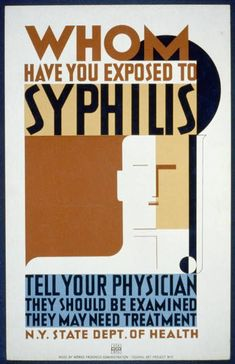 Whom have you exposed to syphilis Tell your physician : They should be examined : They may need treatment.