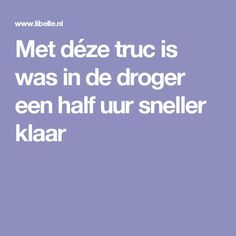 Met déze truc is was in de droger een half uur sneller klaar Diy Cleaning Products, Cleaning Hacks, Diy Hacks, Laundry Hacks, Healthy Tips, Clean House, Housekeeping, Good To Know, Baking Soda