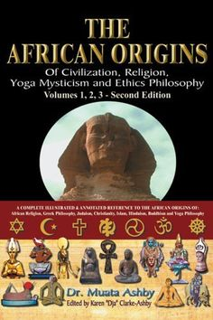 The African origins of civilization, religion, yoga mystical spirituality, ethics philosophy and a history of Egyptian yoga by Muata Ashby, http://www.amazon.com/dp/188456450X/ref=cm_sw_r_pi_dp_OeuDrb09AEQMP