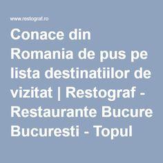 Conace din Romania de pus pe lista destinatiilor de vizitat | Restograf - Restaurante Bucuresti - Topul Restaurantelor din Bucuresti