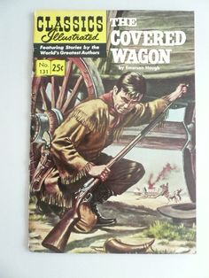 Classic Illustrated Comics in numeracle order | ... Covered Wagon by Emerson Hough Vintage Classics Illustrated Comic Book