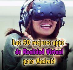 ¡INCREIBLE! La mejor selección de aplicaciones para gafas de realidad virtual para usar con tu smartphone ANDROID - ACTUALIZADO 201....