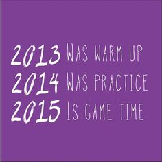 You've probably seen this, it's a good reminder. We're three days into #2015. Time to play the game people.