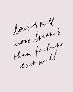 Doubts Kill More Dreams Than Failure Ever Will // quotes // Inspire // Inspo // Inspiration // Motivation Motivacional Quotes, Words Quotes, Best Quotes, Love Quotes, Inspirational Quotes, Smile Quotes, Doubt Quotes, Unique Quotes, Peace Quotes