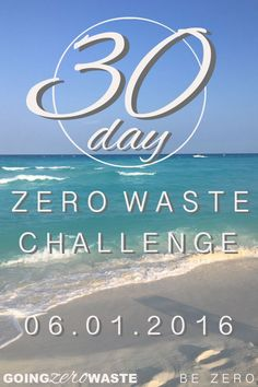 30 Day Zero Waste Challenge. Can you reduce your impact and trash in 30 days? Follow along with daily challenges from www.goingzerowaste.com and www.bezero.org.