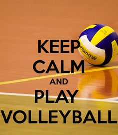 volleyball lol keep calm are the key words!!