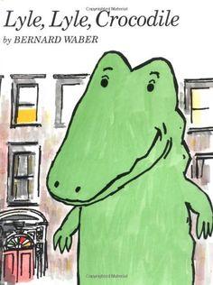 Lyle, Lyle, Crocodile by Bernard Waber *