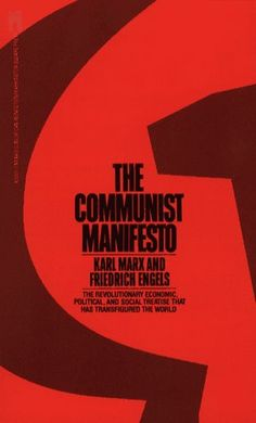 The Communist Manifesto, by Karl Marx and Friedrich Engels.