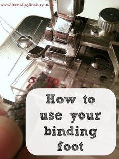 How to use your binding foot - sewing machine foot guide