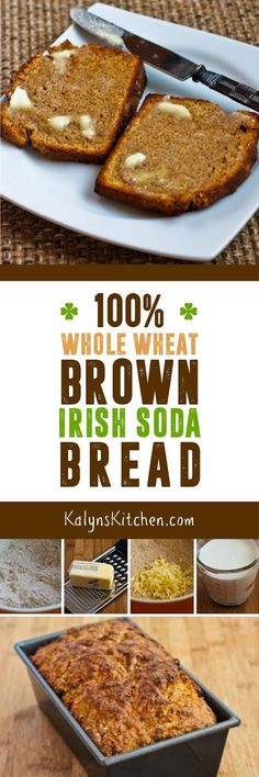 100% Whole Wheat Brown Soda Bread is a delicious version of Irish soda bread made with whole wheat and white whole wheat flour, added bran, and very minimal sweetener. If you're celebrating St. Patrick's Day, you MUST MAKE  this healthy bread! [found on KalynsKitchen.com]