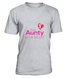Best Aunty In The Galaxy T-Shirt . Best Aunty In The Galaxy T