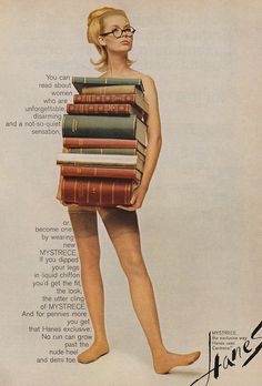 """Apparently, the """"sexy librarian"""" look has been popular a lot longer than I thought. Here, it's being used to sell Hanes' stockings: Text . Vintage Advertisements, Vintage Ads, Vintage Posters, Retro Advertising, Retro Ads, Clothing Advertisements, Weird Vintage, Fashion Advertising, Advertising Campaign"""