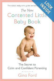 The New Contented Little Baby Book: The Secret to Calm and Confident Parenting: Gina Ford: 9780451415653: Amazon.com: Books