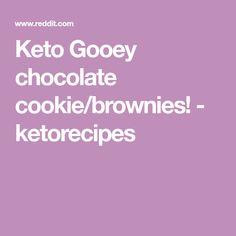 Keto Gooey chocolate cookie/brownies! - ketorecipes