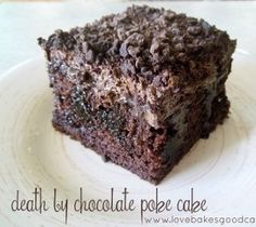 Death By Chocolate Poke Cake - You've heard of poke cakes, and you may have even sampled a few before, but you haven't really experienced what poke cake recipes are all about until you've tried this ultra chocolaty treat!