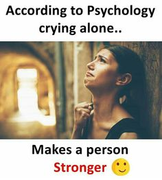 That's why I never cry in front of anyone
