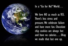 Living in a Go for No! World...