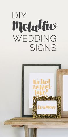 We're obsessed with Metallic Wedding Signs! In this post, we'll show you how to make them yourself in 4 Easy Steps!  #wedding #weddingDIY #DIY #weddingdécor #décor #signs #weddingsigns #signage #frames #metallic