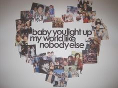 Make it and put in a picture frame! Would be an awesome gift. But obviously not one direction, actual pictures of you and your boyfriend