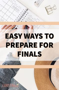 Easy Ways To Prepare For Finals Try these easy study hacks for finals week in college.