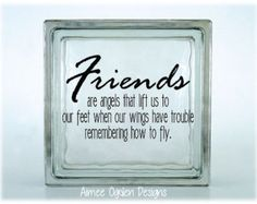 Handmade glass block vinyl decal Friends are Angels That Lift Us to Our Feet DIY Kraftyblok / Glass Tile Vinyl Decal / Sticker avail Brick Crafts, Tile Crafts, Vinyl Crafts, Vinyl Projects, Wood Crafts, Decorative Glass Blocks, Lighted Glass Blocks, Glass Cube, Glass Boxes