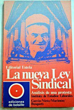 La nueva Ley sindical: [Análisis de una protesta]/García-Nieto, Joan N