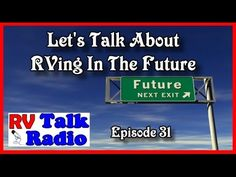 Exploring The RV Future, and RV Trends | RV Living| RV Talk Radio Ep. 31