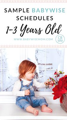 Sample Babywise Schedules for Toddlers: One to Three Years Old | toddler schedules | toddlerwise