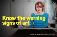 1 in 5 teens will experiment with art: KNOW THE WARNING SIGNS OF ART!!!