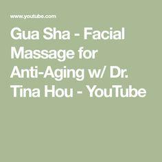 Gua Sha - Facial Massage for Anti-Aging w/ Dr. Tina Hou - YouTube