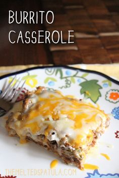 Burrito Casserole, a fairly easy & quick weeknight dish