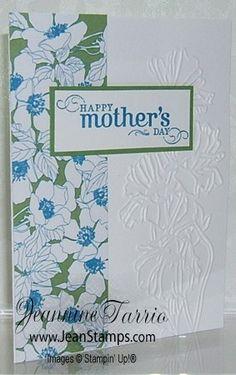 Stampin' Up! Beyond the Garden Mother's Day Card Big Shot Flower Garden Textured Embossing Folder Jeannine Tarrio