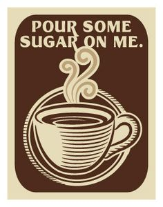 Pour Some Sugar On Me, Coffee Kitchen Art Digital Print 14x11