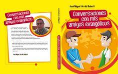Portada completa del libro Conversaciones con mis amigos evangélicos, de José Miguel Arráiz