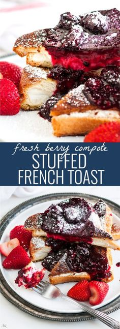 Stuffed Berry Compote French Toast - Decadent cream cheese stuffed vanilla cinnamon french toast topped with an easy, simple, blackberry compote.