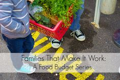 Families That Make It Work: A Real Food Budget Series