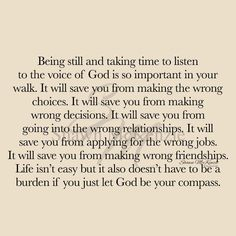 Taking time to listen to God saves you from the bad Faith Quotes, Bible Quotes, Bible Verses, Scriptures, Faith Hope Love, Faith In God, Religious Quotes, Spiritual Quotes, Identity In Christ